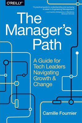 The Manager's Path: A Guide for Tech Leaders Navigating Growth and Change by...