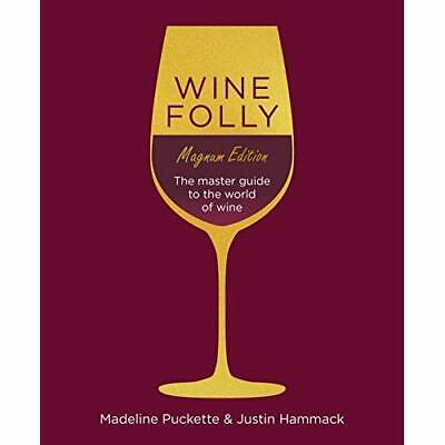 Wine Folly: Magnum Edition: The Master Guide Puckette, Madeline/ Hammack, Justin