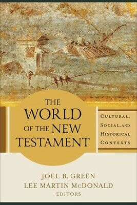 The World of the New Testament: Cultural, Social, and Historical Contexts .. U
