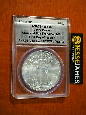 2013 (S) Silver Eagle Anacs Ms70 'struck At San Francisco Mint' First Day Issue