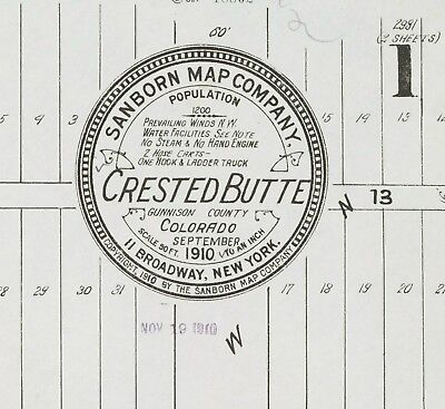 Crested Butte, Colorado~Sanborn Map©sheets made 1890 to 1910 with 10 Map sheets