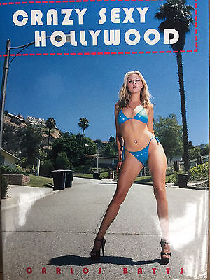CRAZY SEXY HOLLYWOOD - Carlos Batts 2003 - livre Neuf