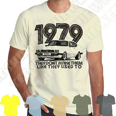Ford Capri 1979 T-shirt Personalised plate +8 col 40th Birthday They Dont make