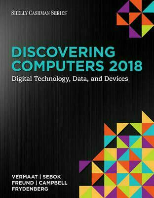 Discovering Computers 2018 Digital Technology, Data, and Devices PDF