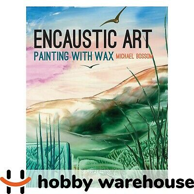 Encaustic Art - Painting with Wax by Michael Bossom