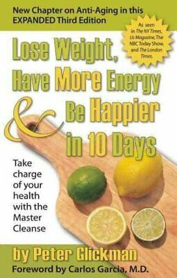 Lose Weight, Have More Energy and Be Happier in 10 Days Take Ch... 9780975572252