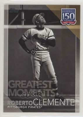 2019 Topps 150 Years of Professional Baseball Greatest Moments Roberto Clemente