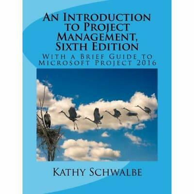 An Introduction to Project Management, Sixth Edition Schwalbe, Kathy