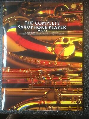 The Complete Saxophone Player Book 1 For Alto/Tenor Sax Students