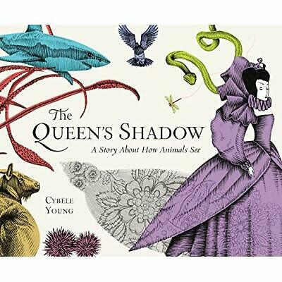 The Queen's Shadow: A Story About How Animals See Young, Cybele/ Young, Cybele (