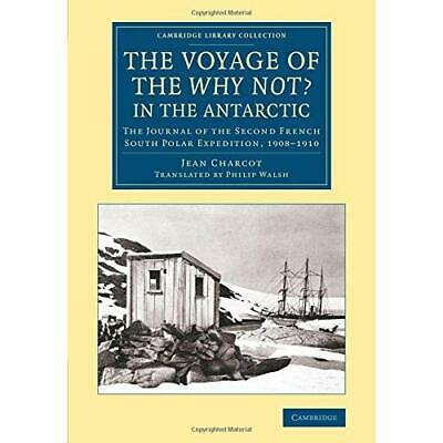 The Voyage of the 'Why Not?' in the Antarctic: The Journal of the Second French