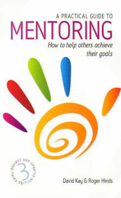 A Practical Guide to Mentoring: How to Help Others Achieve Their Goals, David Ka