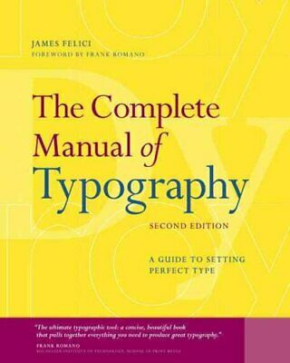The Complete Manual of Typography A Guide to Setting Perfect Type 9780321773265