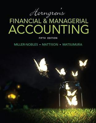 Horngren's Financial & Managerial Accounting (5th Edition) by Miller-Nobles, Tr