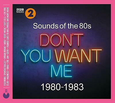 Sounds Of The 80s Dont You Want Me (1980-1983) New CD Box Set