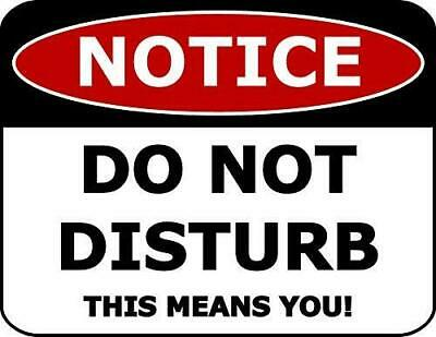 Do not disturb sign 5159WBK Waterproof and solvent resistant