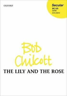 The Lily and the Rose by Bob Chilcott 9780193364868 (Sheet music, 2008)
