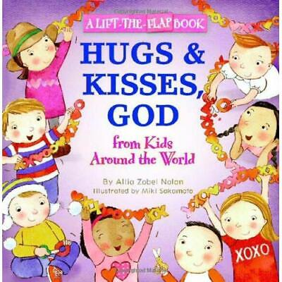 Hugs and Kisses, God: From Kids Around the World: A Lift-the-Flap Book Zobel-Nol