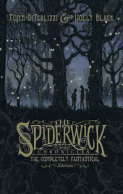 Spiderwick Chronicles: The Completely Fantastical Edition: The Field Guide;...