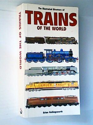 The Illustrated Directory of Trains of the World (Illustrated directory series)