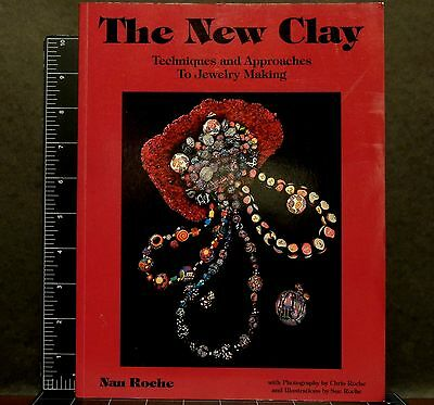 1991 The New Clay Techniques & Approaches to Jewelry Making Nan Roche PB book