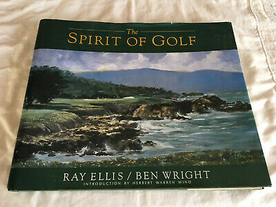 The Spirit of Golf by Ray G. Ellis and Ben Wright (1992, Hardcover)