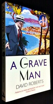 A Grave Man by David Roberts ~ Softcover