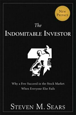 The Indomitable Investor Why a Few Succeed in the Stock Market ... 9781118934043