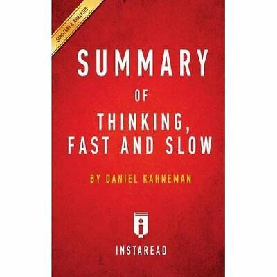 Summary of Thinking, Fast and Slow: by Daniel Kahneman | Includes Analysis Summa