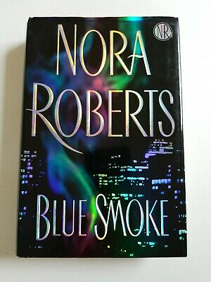 Blue Smoke by Nora Roberts (2005, Hardcover) Putnam Group, G. P. Putnam's Sons