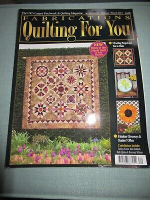 Fabrications Quilting For You Magazine Issue 82 Feb/ March 2013 Incls 9 Projects