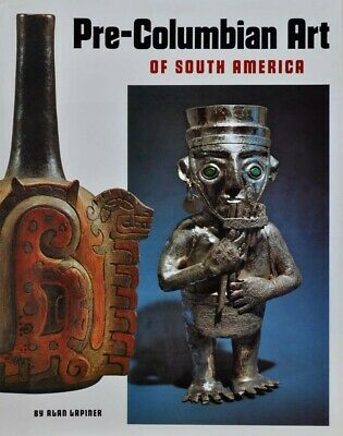 Pre-Columbian Art of South America by Alan Lapiner (1976, Hardcover) 1st Ed