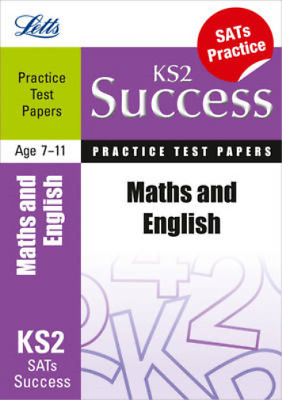 Letts Key Stage 2 Success - Maths and English: Practice Test Papers, Goulding, J
