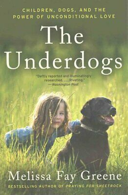The Underdogs Children, Dogs, and the Power of Unconditional Love 9780062218520