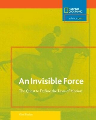 Invisible Force: The Quest to Define the Laws of Motion (Science Quest (National