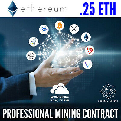 0.25 Ethereum ( ETH ) Guaranteed Cryptocurrency Mining Contract