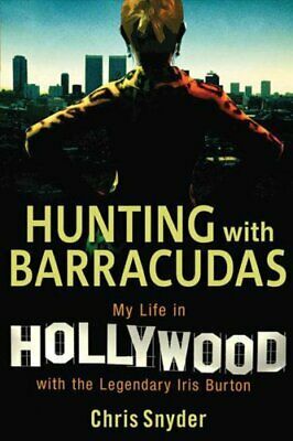 Hunting with Barracudas My Life in Hollywood with the Legendary... 9781602396623