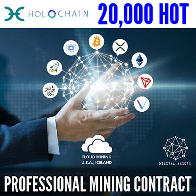 20,000 Holochain ( HOT ) Guaranteed Cryptocurrency Mining Contract