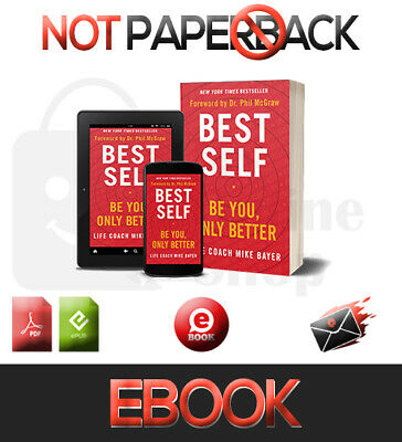Best Self Be You, Only Better By Mike Bayer NEW 2019 FAST DELIVERY [PDF-EPUB]