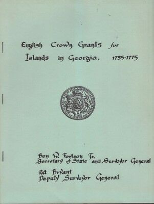 Pat Bryant / English Crown Grants for Islands in Georgia 1755-1775 1st ed 1972