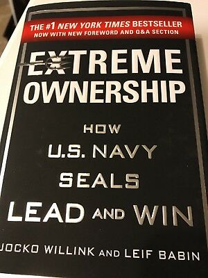 Extreme Ownership : How U.S. Navy SEALs Lead and Win by Jocko Willink and...