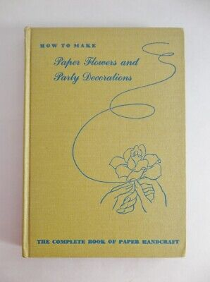 How To Make Paper Flowers & Party Decorations Book Natalie Morgan 1947 Hardcover