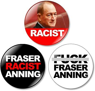 3 x F***K Fraser Anning 32mm BUTTON PIN BADGES Federal Election Australia Racist