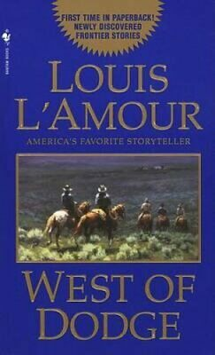 West Of Dodge by Louis L'Amour 9780553576979 (Paperback, 1997)