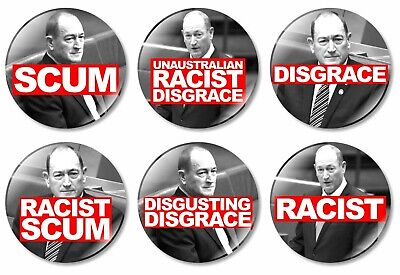 1 x Fraser Anning Scum 32mm BUTTON PIN BADGES Racist Federal Election Australia