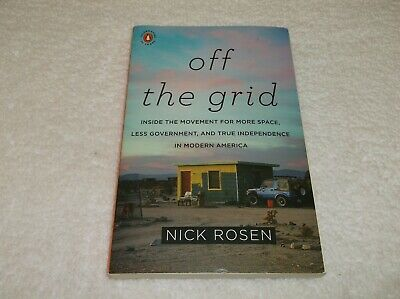 Off The Grid More Space Less Government True Independence America Nick Rosen VGC