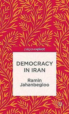 Democracy in Iran (The Theories, Concepts and Practices of Democracy), Excellent