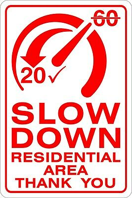 Slow Down Residential Area Warning Sign Board 20cm x 30cm