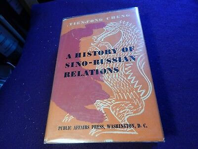 Cheng, Tien-Fong.  A History of Sino-Russian Relations, SCARCE, 1ST ED, 1957
