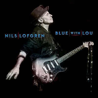 NILS LOFGREN New Sealed 2019 BLUE WITH LOU CD